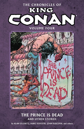 Chronicles of King Conan Volume 4: The Prince Is Dead and Other Stories ebook by Doug Moensch