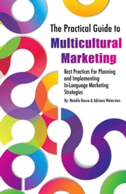 The Practical Guide to Multicultural Marketing ebook by Natalie Rouse