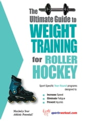 The Ultimate Guide to Weight Training for Roller Hockey ebook by Rob Price