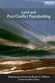 Land and Post-Conflict Peacebuilding ebook by Jon Unruh,Rhodri Williams