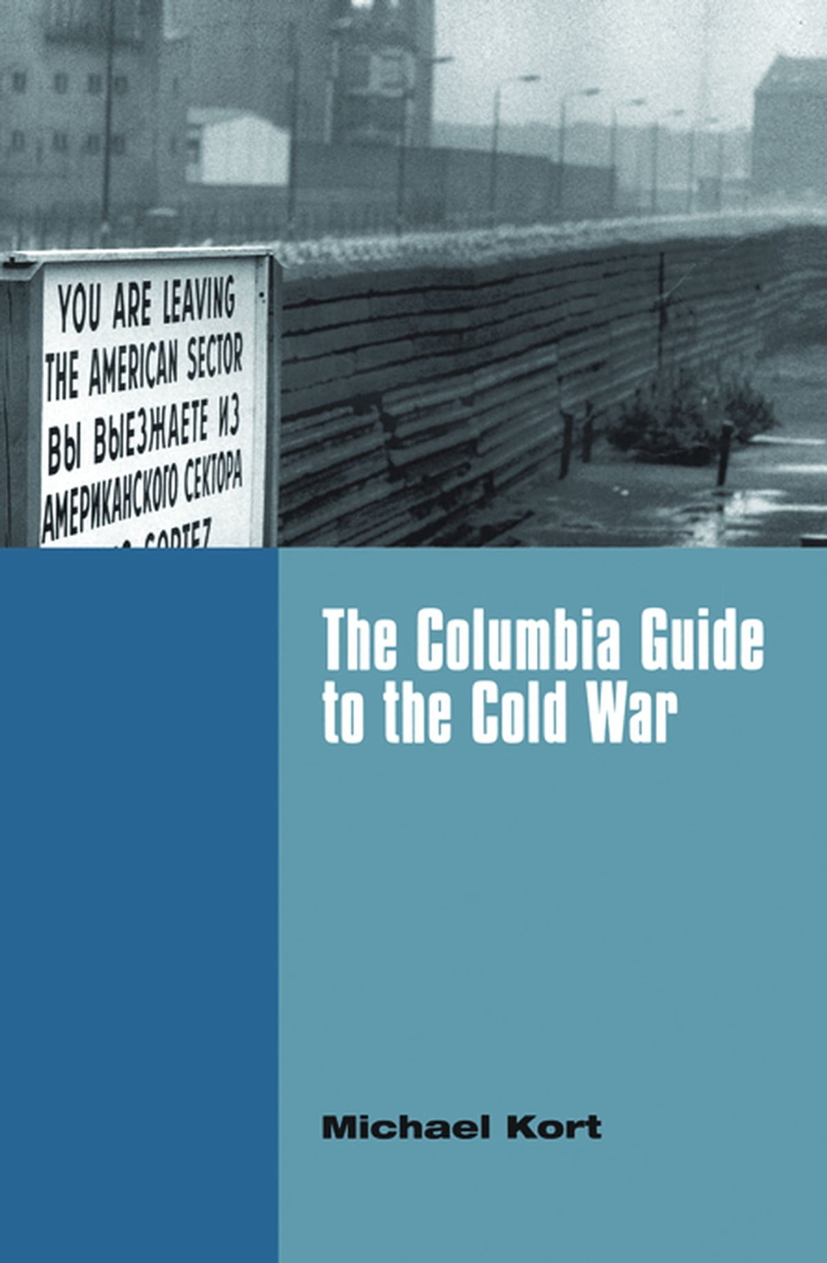 The Columbia Guide To The Cold War Ebook By Michael Kort