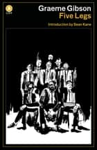 Five Legs ebook by Graeme Gibson, Sean Kane