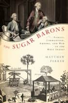 The Sugar Barons ebook by Matthew Parker
