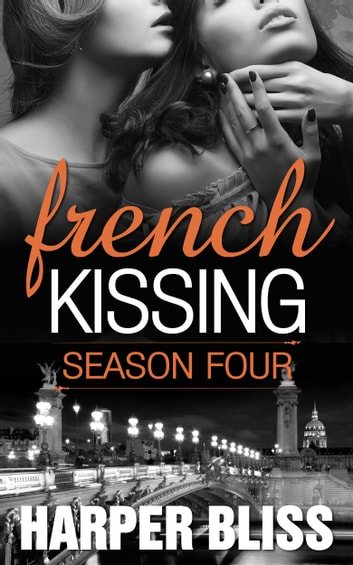 French Kissing: Season Four ebook by Harper Bliss