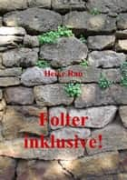 Folter inklusive! ebook by Heike Rau