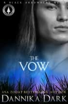 The Vow ebook by Dannika Dark