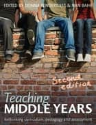 Teaching Middle Years - Rethinking curriculum, pedagogy and assessment ebook by Donna Pendergast, Nan Bahr