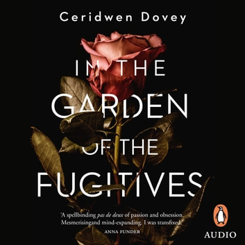 In the Garden of the Fugitives audiobook by Ceridwen Dovey