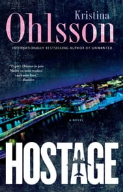 Hostage - A Novel ebook by Kristina Ohlsson