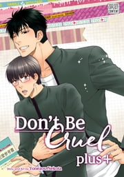 Don't Be Cruel: plus+ (Yaoi Manga) - plus+ ebook by Yonezou Nekota