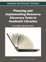Planning and Implementing Resource Discovery Tools in Academic Libraries ebook by Mary Pagliero Popp,Diane Dallis