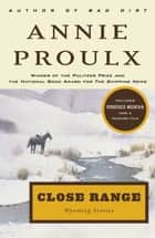 Close Range ebook by Annie Proulx