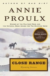 Close Range - Wyoming Stories ebook by Annie Proulx