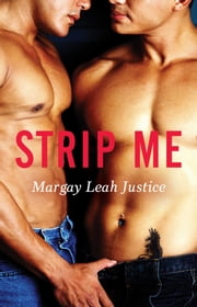 Strip Me ebook by Margay Leah Justice