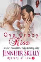 One Crazy Kiss ebook by Jennifer Skully, Jasmine Haynes
