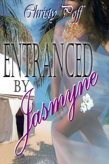 Entranced By Jasmine ebook by Christy Poff