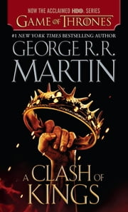A Clash of Kings - A Song of Ice and Fire: Book Two ebook by George R. R. Martin