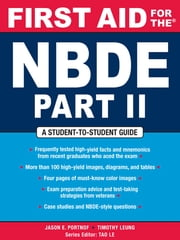 First Aid for the NBDE Part II ebook by Jason E. Portnof, Timothy Leung
