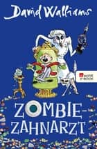 Zombie-Zahnarzt ebook by David Walliams, Bettina Münch, Tony Ross