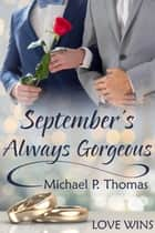 September's Always Gorgeous ebook by Michael P. Thomas
