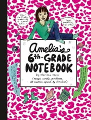 Amelia's 6th-Grade Notebook ebook by Marissa Moss,Marissa Moss