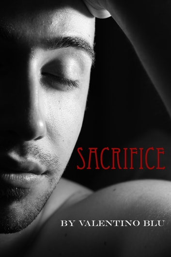 Sacrifice - Gay Vampire Erotica ebook by Valentino Blu