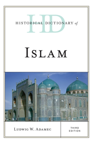 Historical Dictionary of Islam ebook by Ludwig W. Adamec