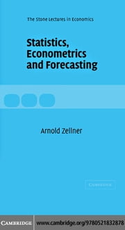 Statistics Econometrics Forecasting ebook by Zellner, Arnold