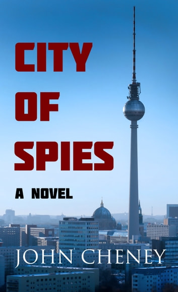 City of Spies ebook by John Cheney