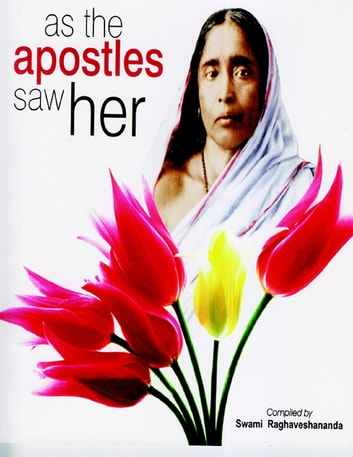 As the Apostles Saw Her ebook by Swami Raghaveshananda