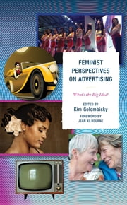Feminist Perspectives on Advertising - What's the Big Idea? ebook by Dunja Antunovic, Li Chen, Janice Marie Collins,...