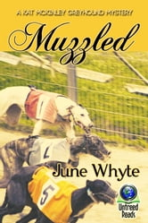 Muzzled (A Kat McKinley Greyhound Mystery #2) ebook by June Whyte