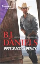 Double Action Deputy ebook by B.J. Daniels