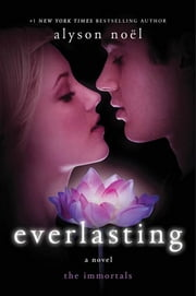Everlasting ebook by Alyson Noël