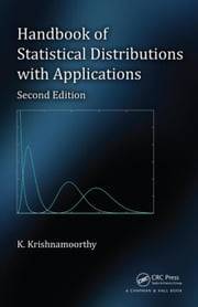 Handbook of Statistical Distributions with Applications, Second Edition ebook by Krishnamoorthy, K.