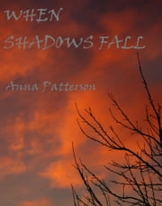When Shadows Fall ebook by Anna Patterson