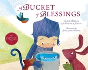A Bucket of Blessings - with audio recording ebook by Kabir Sehgal,Surishtha Sehgal,Jing Jing Tsong,Maya Angelou