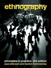 Ethnography - Principles in Practice ebook by Martyn Hammersley,Paul Atkinson