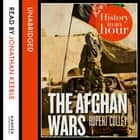 The Afghan Wars: History in an Hour audiobook by