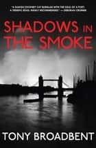 Shadows in the Smoke ebook by Tony Broadbent