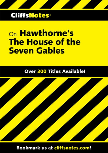CliffsNotes on Hawthorne's The House of the Seven Gables eBook by Darlene B Morris