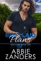 Best Laid Plans - Sanctuary, Book Two ebook by Abbie Zanders