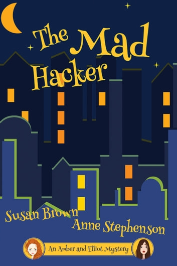 The Mad Hacker ebook by Susan Brown and Anne Stephenson