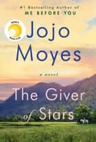 The Giver of Stars - A Novel ekitaplar by Jojo Moyes