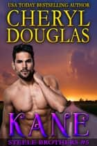 Kane (Steele Brothers #5) ebook by Cheryl Douglas