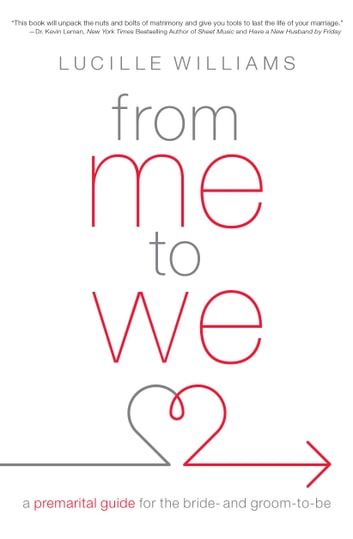 From Me to We - A Premarital Guide for the Bride- and Groom-to-Be eBook by Lucille Williams