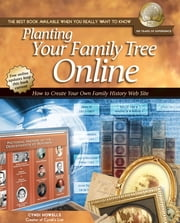 Planting Your Family Tree Online - How to Create Your Own Family History Web Site ebook by Cyndi Howells