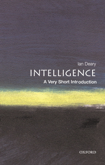 Intelligence: A Very Short Introduction ebook by Ian J. Deary