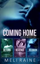 The Coming Home Series Boxed Set eBook par Meli Raine