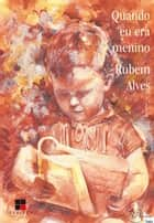 Quando eu era menino ebook by Rubem Alves